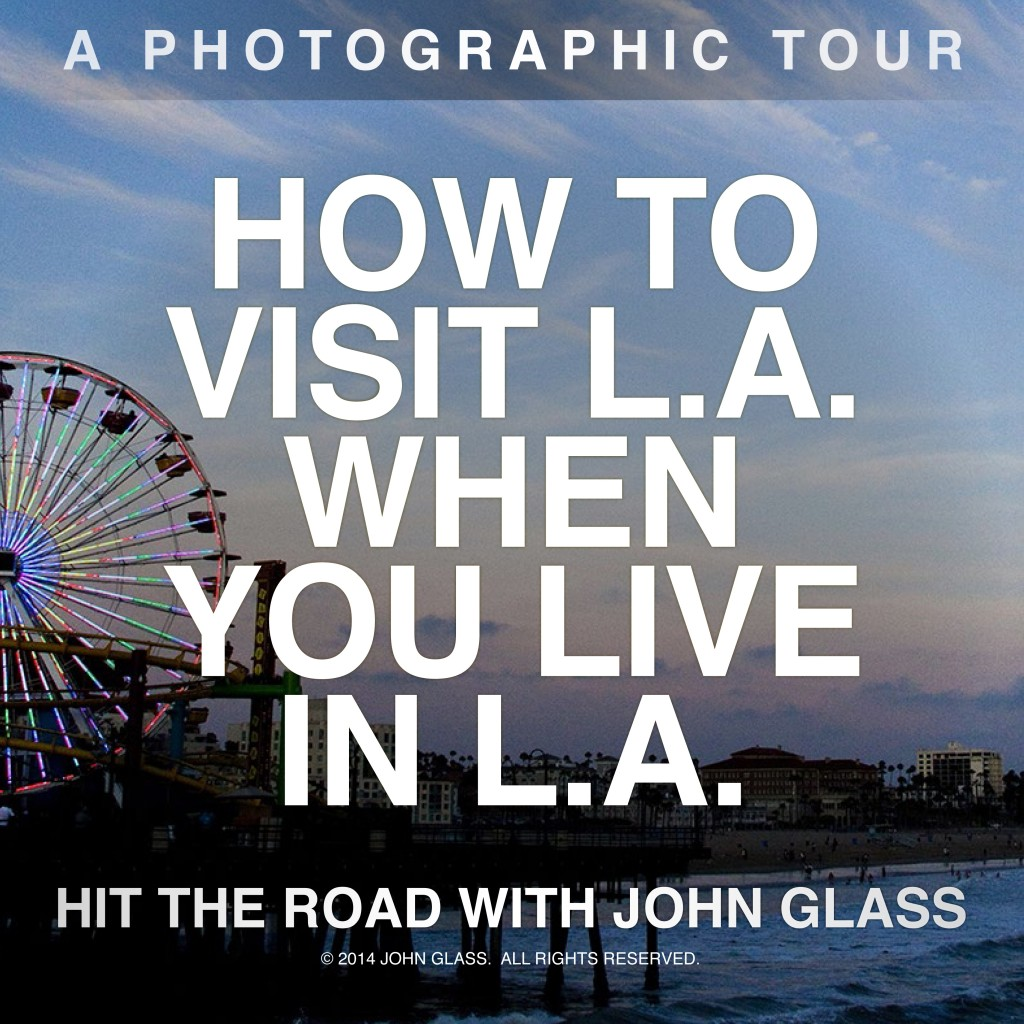 How to Visit LA When You Live in LA Book Video. Places to visit in Los Angeles