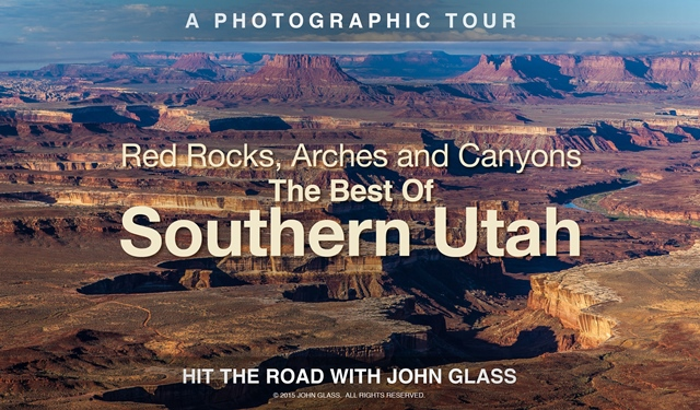 """""""Red Rocks, Arches and Canyons: The Best of Southern Utah – A Photographic Tour"""""""